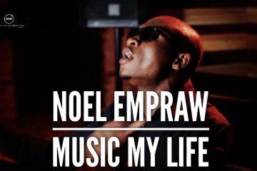 Noel Empraw Music My Life Video