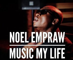 Noel Empraw Music My Life Video